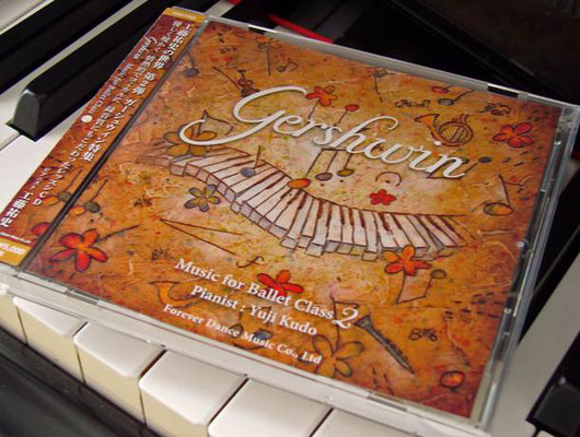 2015「Gershwin  Music for Ballet Class 2」Yuji Kudo Forever Dance Music Co.,Ltd