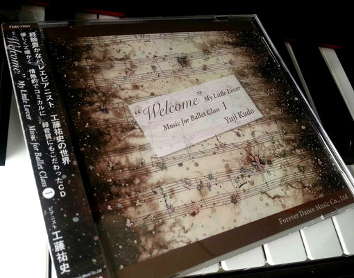 "2013「""Welcome"" My Little Lover  Music for Ballet Class 1」Yuji Kudo Forever Dance Music Co.,Ltd"