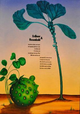 "Erdbeer & Rosenkohl. © Wort: Laelia Kaderas, Malerei: Norbert Egdorf. ""Wort-Malerei"" als ""Geschenk aus Worten""."