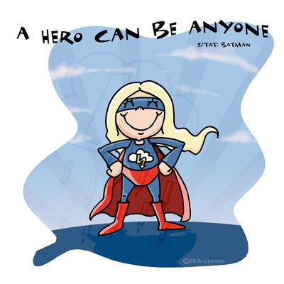 """Comicfigur   """"Jeder kann ein Held sein!"""""""
