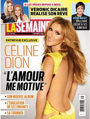 Céline Dion - Couverture La Semaine Magazine  [Canada] (1 Novembre 2013)