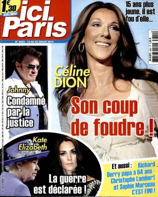 Céline Dion - Couverture Ici Paris Magazine  [France] (16 Juillet 2014)