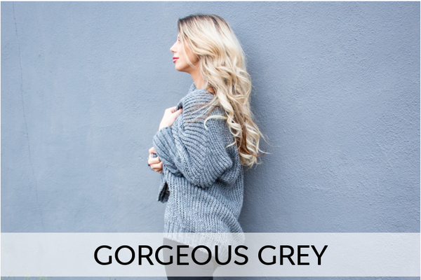Gorgeous Grey.