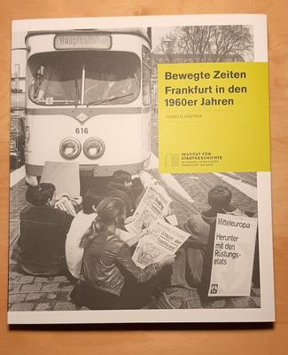 """""""Bewegte Zeiten: Frankfurt in den 1960er Jahren"""" © Fpics.de"""
