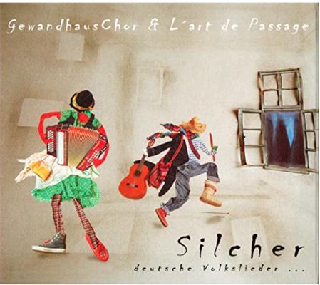 Gewandhaus Chor & L'art de passage / Silcher. Deutsche Volkslieder im neuen Gewand / recording / mixing / mastering