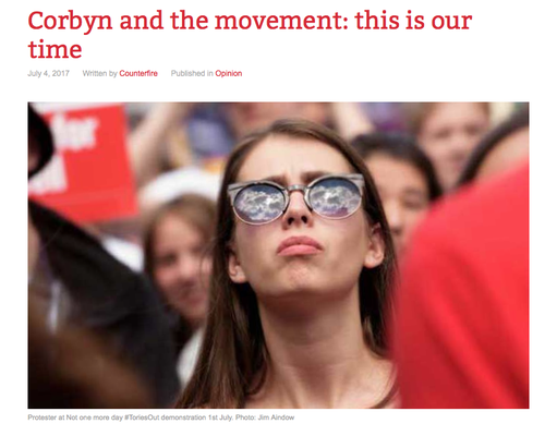 Counterfire:  Corbyn and the movement: this is our time 4.7.17