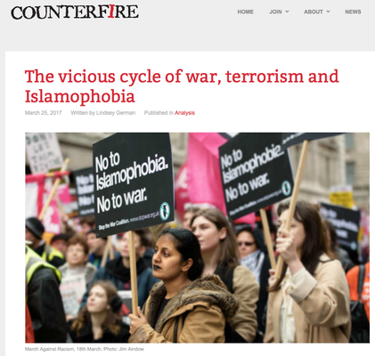 Counterfire: The vicious cycle of war, terrorism and islamophobia. 25.3.17