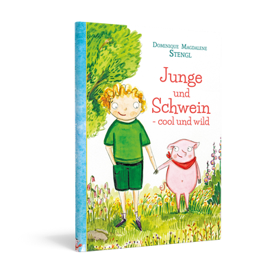 Kinderbuchreihe: Junge und Schwein- cool und wild