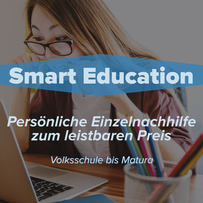 Smart Education Persönliche Einzel-Nachhilfe zum leistbaren Preis, Volksschule bis Matura