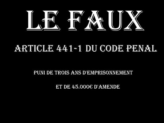 LE FAUX Trois Ans d'emprisonnement & 45.000€ d'amende voir site www.maisonnonconforme.fr
