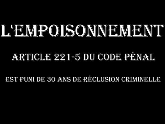 L'EMPOISONNEMENT Puni de TRENTE Ans de Réclusion Criminelle  voir site www.maisonnonconforme.fr