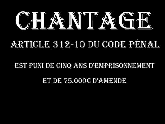 LE CHANTAGE Cinq Ans d'emprisonnement & de 45.000€ d'amende  voir site www.maisonnonconforme.fr
