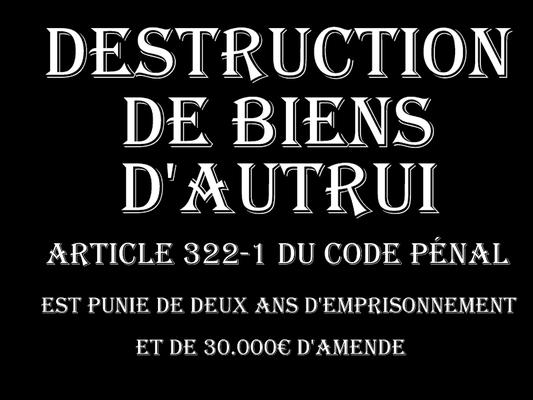 LA DESTRUCTION DE BIENS D'AUTRUI Deux Ans d'emprisonnement & 30.000€ d'amende voir site www.maisonnonconforme.fr