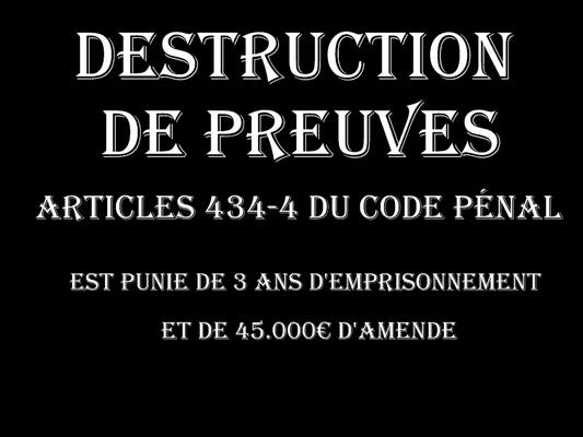 LA DESTRUCTION DE PREUVES Trois Ans d'emprisonnement & 45.000€ d'amende  voir site www.maisonnonconforme.fr