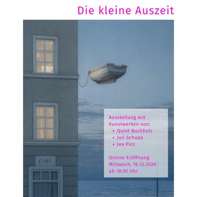 """""""Die kleine Auszeit"""" - Online-Ausstellung mit Werken von Quint Buchholz, Jea Pics und Juli Schupa"""