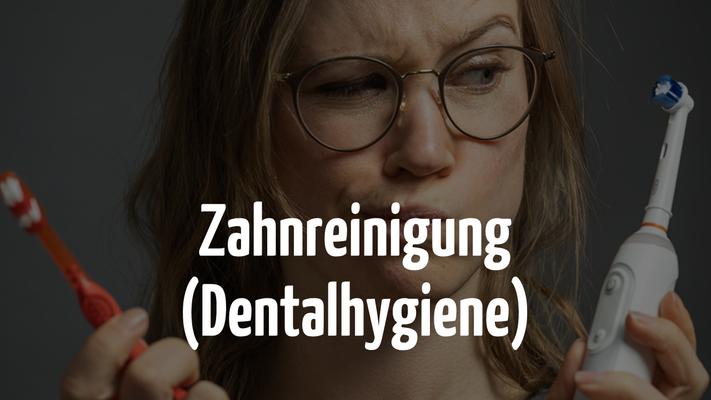 Dentalhygiene in Bern und Zahnreinigung