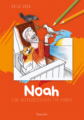 Noah - Eine Ausmalgeschichte für Kinder
