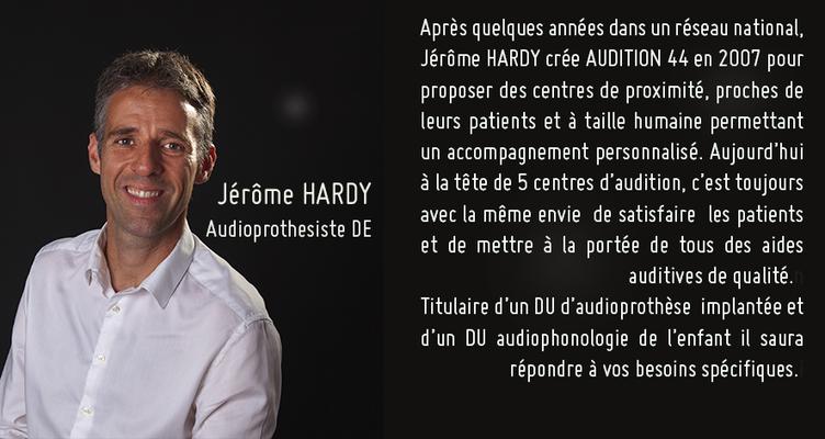 Jérôme Hardy Audioprothésiste D.E. - D.U. Audiophonologie de l'enfant - D.U. audioprothèse implantée
