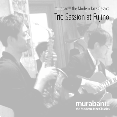 muraban!!! the Modern Jazz Classics