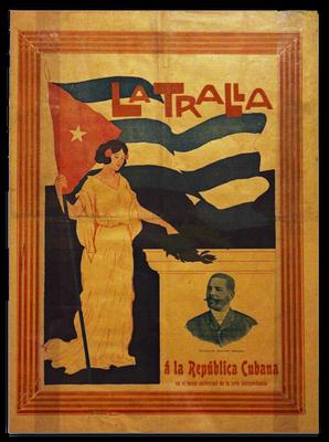 """Werbeplakat für die nationalistische Zeitschrift """"La Tralla"""" zur Erinnerung an den Unabhängigkeitskampf Kubas"""
