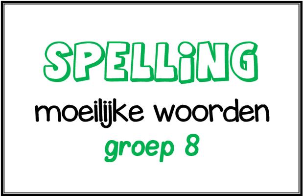 Twee spellingtesten met moeilijke woorden voor groep 8.