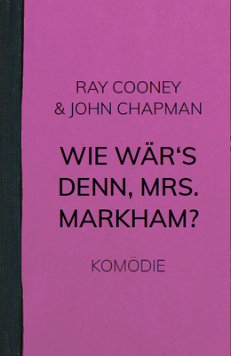 Wie wär's denn, Mrs. Markham?