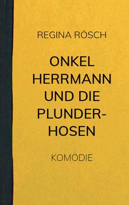 Onkel Herrmann und die Plunderhosen (2010)