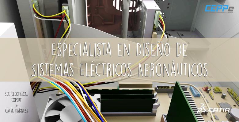 ESPECIALISTA EN DISEÑO DE SISTEMAS ELÉCTRICOS AERONÁUTICOS