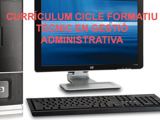 Cicle Formatiu Tècnic en Gestió Administrativa