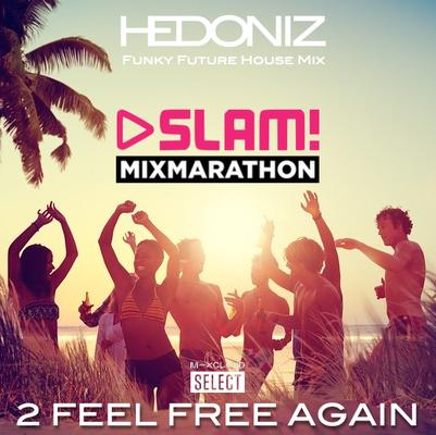 2 Feel Free Again (SLAM FM Mixmarathon)