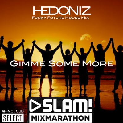 Gimme Some More (SLAM FM Mixmarathon)