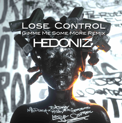 Lose Control (Hedoniz Gimme Some More Remix)