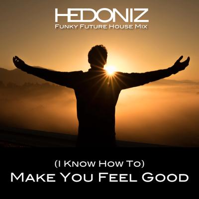 Make You Feel Good