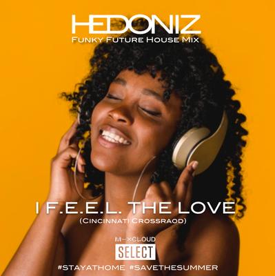 I F.E.E.L. The Love (Cincinnati Crossroad)