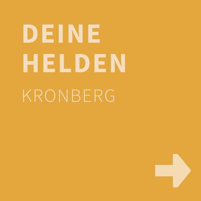 DEINE HELDEN, Kronberg