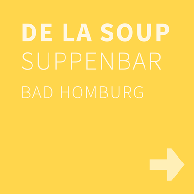 DE LA SOUP, Bad Homburg