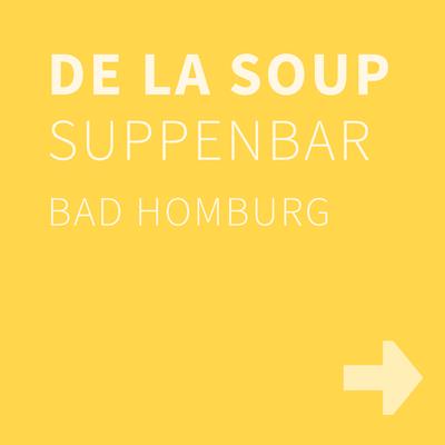 DE LA SOUP, Bad Homburg