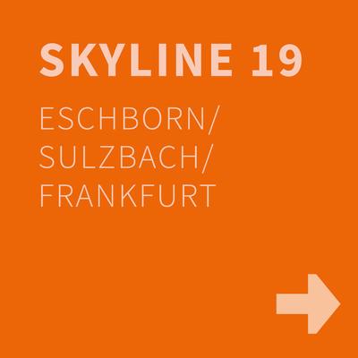 SKYLINE 19, Eschborn / Sulzbach / Frankfurt