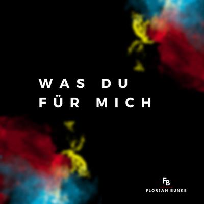 Die Single WAS DU FÜR MICH BIST (ab dem 31.01.20 erhältlich)