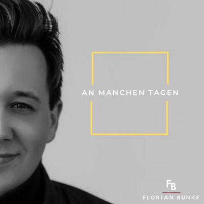 Die Single AN MANCHEN TAGEN (seit dem 23.08.19 erhältlich)