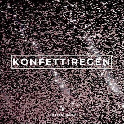 Die Single KONFETTIREGEN im HARRY KOHRT-Remix (seit dem 06.12.19 erhältlich)