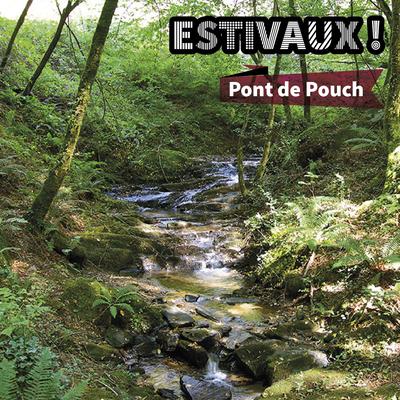 Estivaux // Pont de Pouch