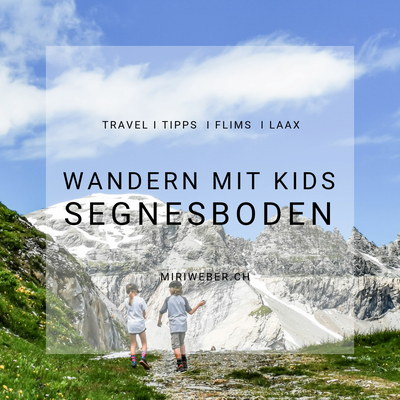 Segnesboden, Wandern, Alp Nagens, Naraus, Familienblog Schweiz, Mamablog Schweiz