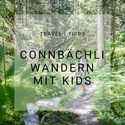 Connbächli, wandern mit Kids, Flims Laax, einfache Wanderung