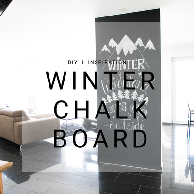 Winter, DIY, Chalk Board, Kreidetafel, Chalkboard, Berge, Mountains, Kreativ Blog