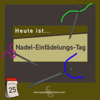 Nadel-Einfädelungs-Tag