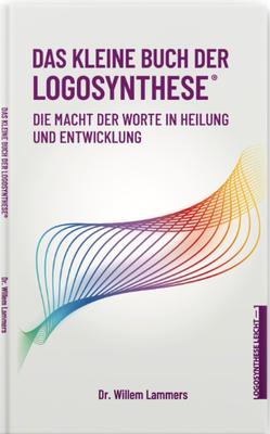 Willem Lammers: Das kleine Buch der Logosynthese.