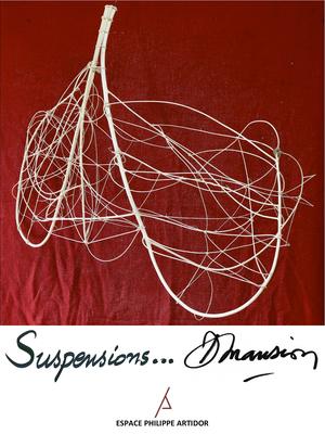 Dominique Mansion - Suspensions...     Eté-Automne 2021