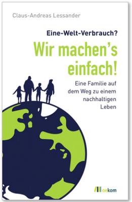 Eine Welt Verbrauch?  wir machen's einfach!  - der Preis für Familie Winhart zum Weitermachen auf dem Weg zum nachhaltigen Leben