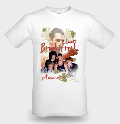 """T-Shirt """"I want to break Free – get vaccinated"""" nach Queen"""
